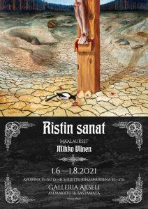 Ristin sanat-Mikko-Ylinen-Ristin-Sanat-Galleria-Akseli-01062021-01082021